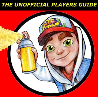 """Subway Surfers: """"The Unofficial Players Guide"""" Game Tips & Secrets (Geek Technique Guide Collection)"""