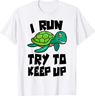 Turtle Awesome Shirt Women I Run Try To keep Up Funny T-Shirt