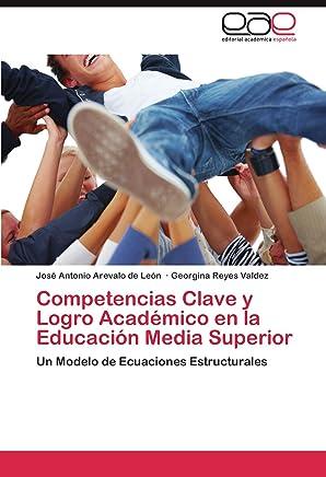 Competencias Clave y Logro Académico en la Educación Media Superior: Un Modelo de Ecuaciones Estructurales