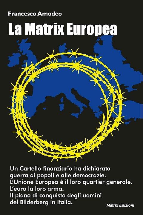 La matrix europea. il piano di conquista degli uomini del bilderberg in italia (italiano) copertina flessibile 979-1220057189