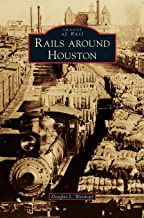 Rails Around Houston
