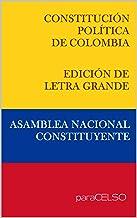 CONSTITUCIÓN POLÍTICA DE COLOMBIA: EDICIÓN DE LETRA GRANDE (Spanish Edition)