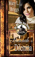 Mail Order Bride: Hannah's Dilemma (The Mail Order Bride Express Book 1)