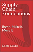 Supply Chain Foundations: Buy It, Make It, Move It