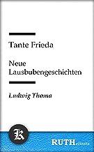 Tante Frieda - Neue Lausbubengeschichten (German Edition)