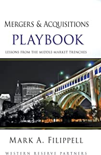 Mergers and Acquisitions Playbook: Lessons from the Middle–Market Trenches