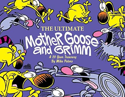 [(The Ultimate Mother Goose and Grimm : A 20-Year Treasury)] [By (author) Dr Mike Peters] published on (April, 2005)