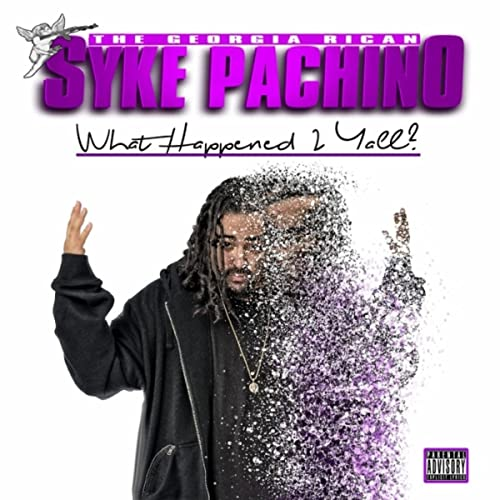 What Happened 2 Yall? [Explicit] by Syke Pachino on Amazon