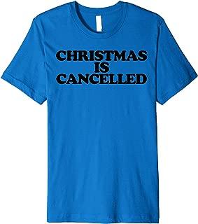 Christmas is Cancelled funny Naughty list Christmas Premium T-Shirt