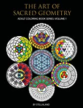 THE ART OF SACRED GEOMETRY:  ADULT COLORING BOOK SERIES VOLUME 1: Adult Colouring Book