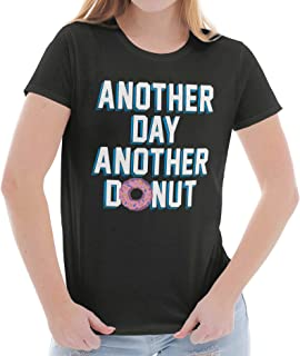 Brisco Brands Another Day Another Donut Funny Sweet Tooth Ladies T Shirt
