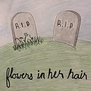 flowers in her hair song