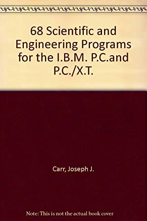 68 Scientific and Engineering Programs for the I.B.M. P.C.and P.C./X.T.