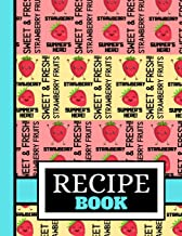 Recipe Book: Cute Strawberry Fruit Phrase Pattern Print Cooking Gift - Blank Strawberry Recipe Book for Kids, Teens and Women