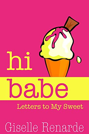 Hi Babe: Letters to My Sweet
