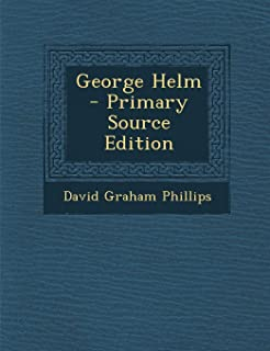 George Helm - Primary Source Edition
