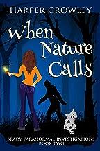 When Nature Calls (Brady Paranormal Investigations Book 2)