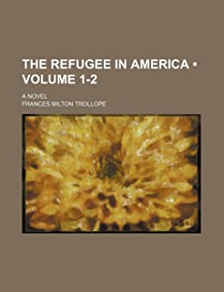The Refugee in America (Volume 1-2); A Novel