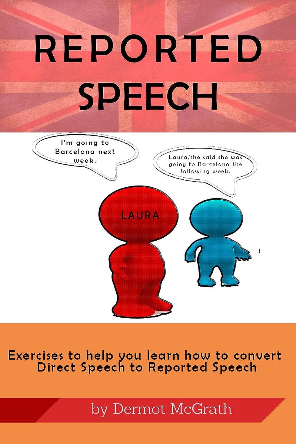 バーベキュー仮称パーチナシティREPORTED SPEECH: Exercises to help you learn to convert Direct Speech to Reported Speech (The 100 Series) (English Edition)