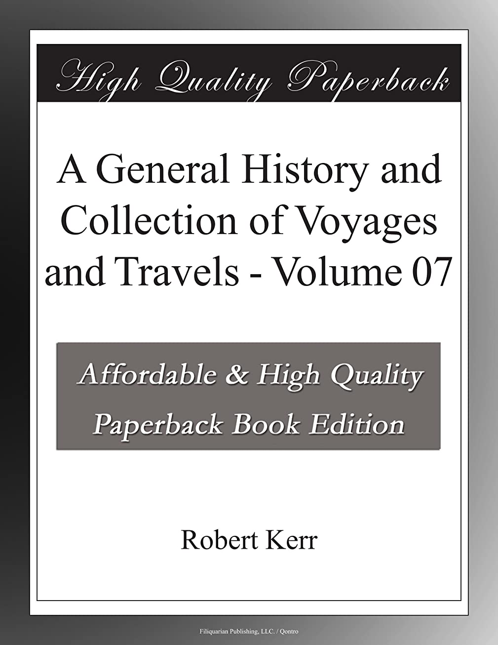A General History and Collection of Voyages and Travels - Volume 07
