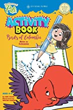The Adventures of Pili Activity Book: Birds of Colombia . Bilingual. Dual Language English / Spanish for Kids Ages 4-8