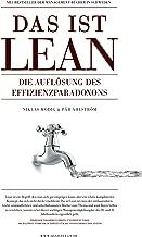 Das ist Lean: Die auflösung des effizienzparadoxons (German Edition)