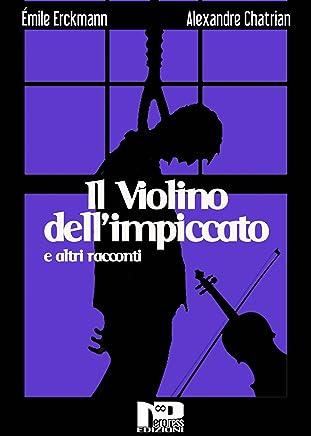 Il violino dellimpiccato e altri racconti