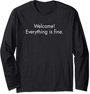 Welcome! Everything is fine. Long Sleeve T-Shirt