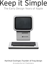 Keep It Simple: The Early Design Years of Apple