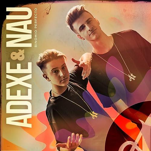 Binomio Perfecto de Adexe & Nau en Amazon Music - Amazon.es