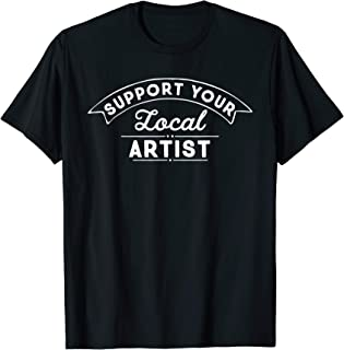 Best support your local artist shirt Reviews