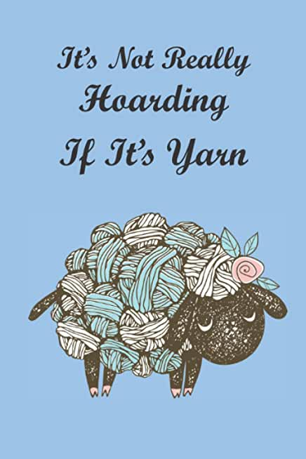It's Not Really Hoarding If It's Yarn: Knitting Journal Project Planner Log Book