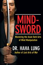 Mind-Sword:: Mastering the Asian Dark Arts of Mind Manipulation