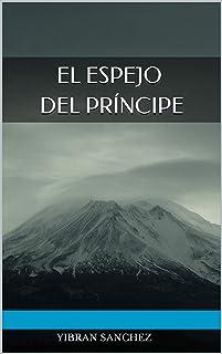EL ESPEJO DEL PRÍNCIPE: Una fabula espiritual (Spanish Edition)