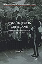 Colonialism in Greenland: Tradition, Governance and Legacy