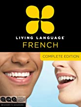 Living Language French, Complete Edition: Beginner through advanced course, including 3 coursebooks, 9 audio CDs, and free online learning PDF