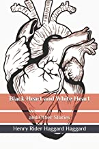 Black Heart and White Heart: and Other Stories