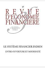 Le système financier indien: Entre ouverture et modernité (Revue d'économie financière) Format Kindle
