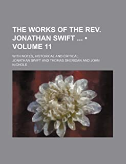 The Works of the REV. Jonathan Swift (Volume 11); With Notes, Historical and Critical