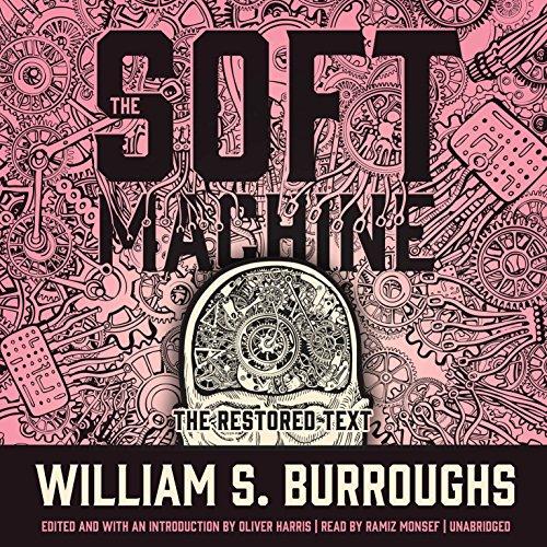 The Soft Machine: The Restored Text: The Nova Trilogy, Book 1