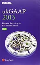 Deloitte ukGAAP: Financial Reporting for UK Unlisted Entities 2013
