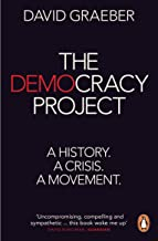 The Democracy Project: A History, a Crisis, a Movement (English Edition)