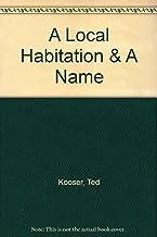 A Local Habitation & A Name