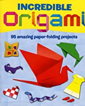 Incredible Origami - 95 Amazing Paper-folding projects
