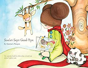 Scarlet Says Good-bye: An activity book for kids when a loved one enters hospice care