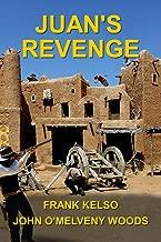 Juan's Revenge: A Classic Western Adventure Novel (The Jeb & Zach Western Series Book 3)