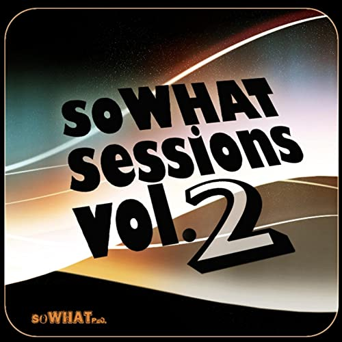 Sowhat Sessions Vol. 2 by Various artists on Amazon Music - Amazon.com 00a3a81823b