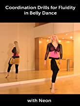 Coordination Drills for Fluidity in Belly Dance with Neon
