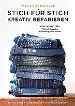 Stich für Stich kreativ reparieren: Mending Matters: Flicken & Upcycling für Lieblingsjeans & mehr