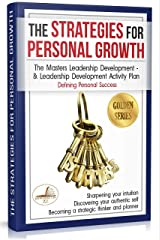 The Strategies for Personal Growth: The Masters Leadership Development & Leadership Development Activity Plan PLUS Defining Personal Success (Golden series) (English Edition) eBook Kindle